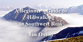 Ian's Walking Guide, a Beginner's Guide to Hillwalking in Southwest Ross